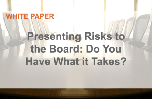 Presenting Risks to the Board: Do You Have What it Takes?