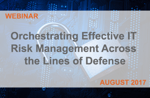 Orchestrating Effective IT Risk Management Across the Lines of Defense