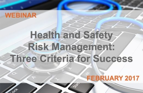 Health and Safety Risk Management: Three Criteria for Success