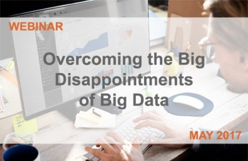 Insights: Overcoming the Big Disappointments of Big Data